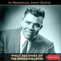 What Becomes of the Brokenhearted — Jimmy Ruffin