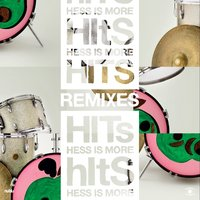 Hits Remixes — Hess Is More, Hessismore