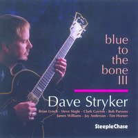 Blue to the Bone III — James Williams, Clark Gayton, Brian Lynch, Dave Stryker, Steve Slagle, Jay Anderson