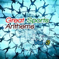 Great Sports Anthems, Vol. 3 — сборник