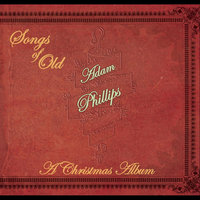 Songs of Old (A Christmas Album) — Adam Phillips