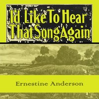 Id Like To Hear That Song Again — Ernestine Anderson