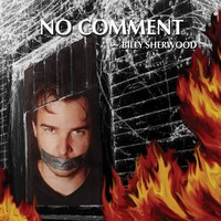 No Comment — Billy Sherwood