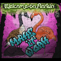 Make It Work — Welcome to Florida