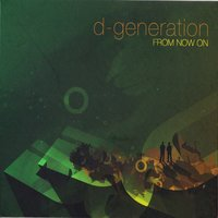 From Now On — D-Generation