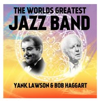 The World's Greatest Jazz Band — Yank Lawson / Bob Haggart
