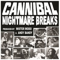 Cannibal Nightmare Breaks — Mister Modo, AndyBandy, Andy Bandy