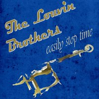 Easily Stop Time — The Louvin Brothers