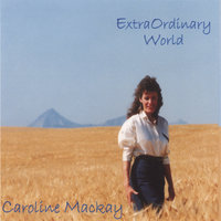 ExtraOrdinary World — Caroline Mackay