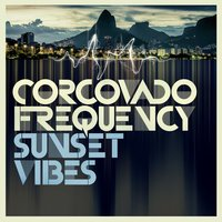 Sunset Vibes — Corcovado Frequency