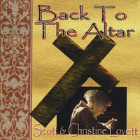 Back To The Altar — Scott & Christine Lovett