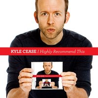 I Highly Recommend This — Kyle Cease