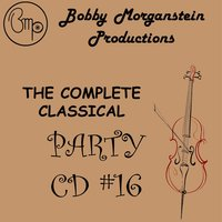 The Complete Classical Party CD — Bobby Morganstein