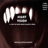 Night Vision - A New Third to First World Vampyre Opera — Craig Wedren, Fred Ho and Ruth Margraff
