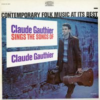 Sings the Songs of Claude Gauthier — Claude Gauthier