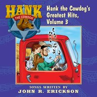 Hank the Cowdog's Greatest Hits, Vol. 3 — John R. Erickson