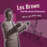 Best Of The Capitol Years — Les Brown & His Band Of Renown