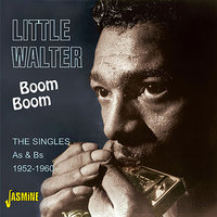 Boom Boom - The Singles As & Bs 1952-1960 — Little Walter