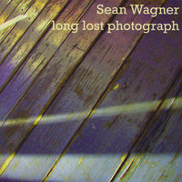 Long Lost Photograph — Sean Wagner
