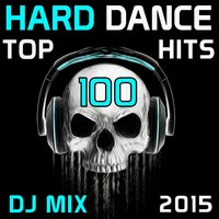 Hard Dance Top 100 Hits DJ Mix 2015 — сборник