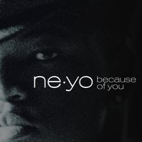 Because Of You — Ne-Yo