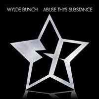 Abuse Thys Substance — Wylde Bunch