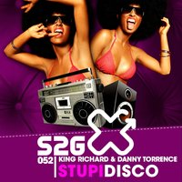 Stupidisco — King Richard, Danny Torrence, King Richard & Danny Torrence