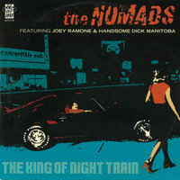 The King of the Night Train/Top Alcohol — The Nomads