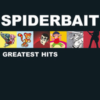 Greatest Hits — Spiderbait