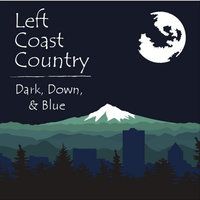 Dark Down and Blue — Left Coast Country