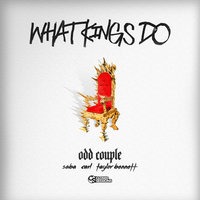 What Kings Do — Odd Couple, Saba, Carl, Taylor Bennett, oddCouple, oddCouple feat. Saba, Carl, Taylor Bennett