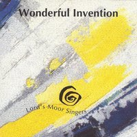 Wonderfull Invention — Lord´s Moor Singers
