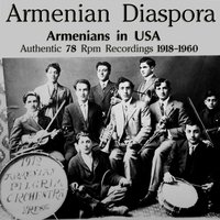Armenian Diaspora: Armenians in USA (Authentic 78 Rpm Recordings) — сборник