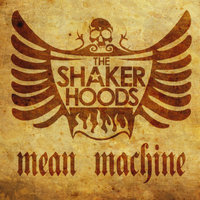 Mean Machine — The Shaker Hoods