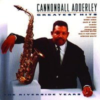 Greatest Hits — Cannonball Adderley