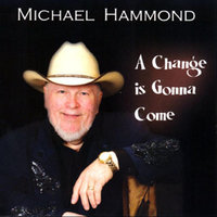 A Change is Gonna Come — Michael Hammond