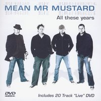 All These Years — Mean Mr Mustard
