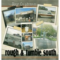 Rough & Tumble South — Ray Cashman