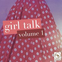 Girl Talk, Vol. 1 — сборник