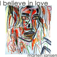 I Believe in Love — Marten Jansen