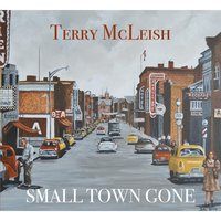 Small Town Gone — Terry McLeish