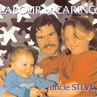Labour Of Caring — Uncle Steve
