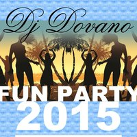 Fun Party, 2015 — DJ DOVANO