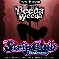 Too Short Presents: Strip Club (Bedroom) [feat. 1 Oak] — Beeda Weeda