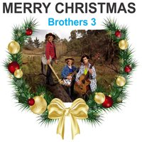 Merry Christmas — Brothers 3