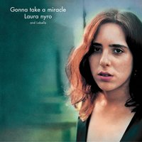 Gonna Take A Miracle — LaBelle, Laura Nyro, Laura Nyro & LaBelle