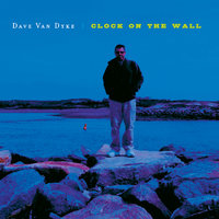 Clock On The Wall — Dave Van Dyke