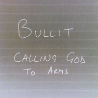 Calling God to Arms — Bullit