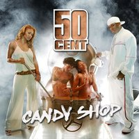Candy Shop — 50 Cent