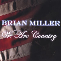 We Are Country — Brian Miller